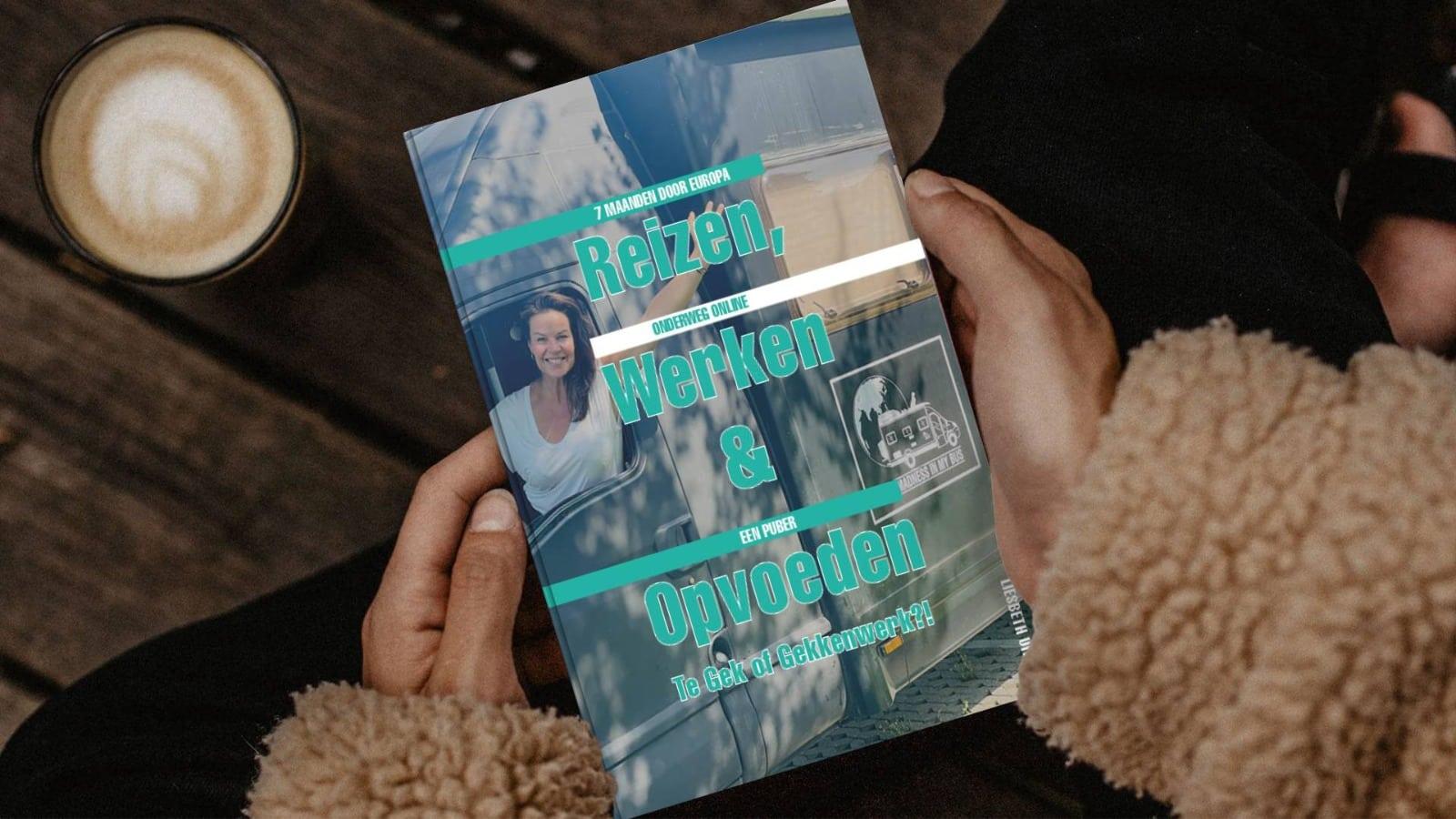Het boek: Reizen, Werken & Opvoeden: Te Gek of Gekkenwerk? | Liesbeth Uithol